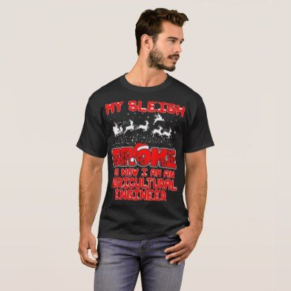 Sleigh Broke Agricultural Engineer Christmas Ugly T-Shirt - merry christmas diy xmas present gift idea family holidays