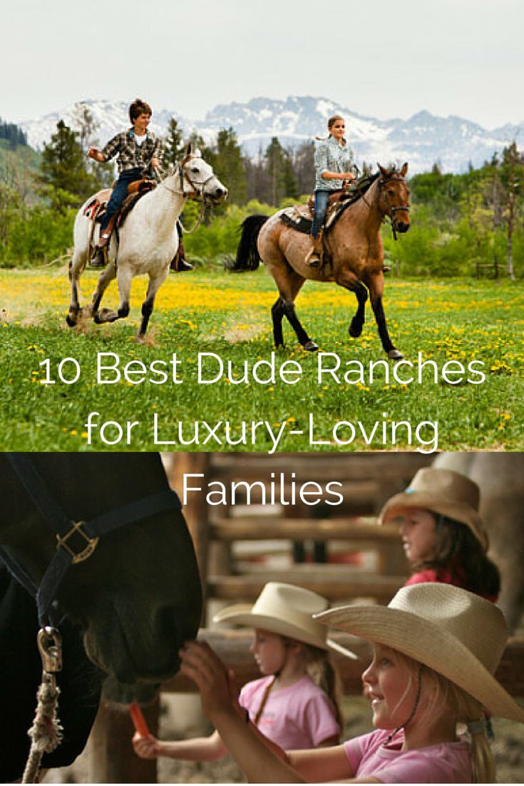 10 Best Dude Ranches for Luxury-Loving Families