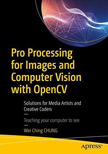 Pro Processing for Images and Computer Vision with OpenCV Pdf Download e-Book