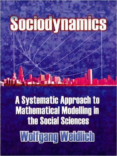 Sociodynamics: A Systematic Approach to Mathematical Modelling in the Social Sciences (Dover Books on Mathematics), Wolfgang Weidlich - Amazon.com