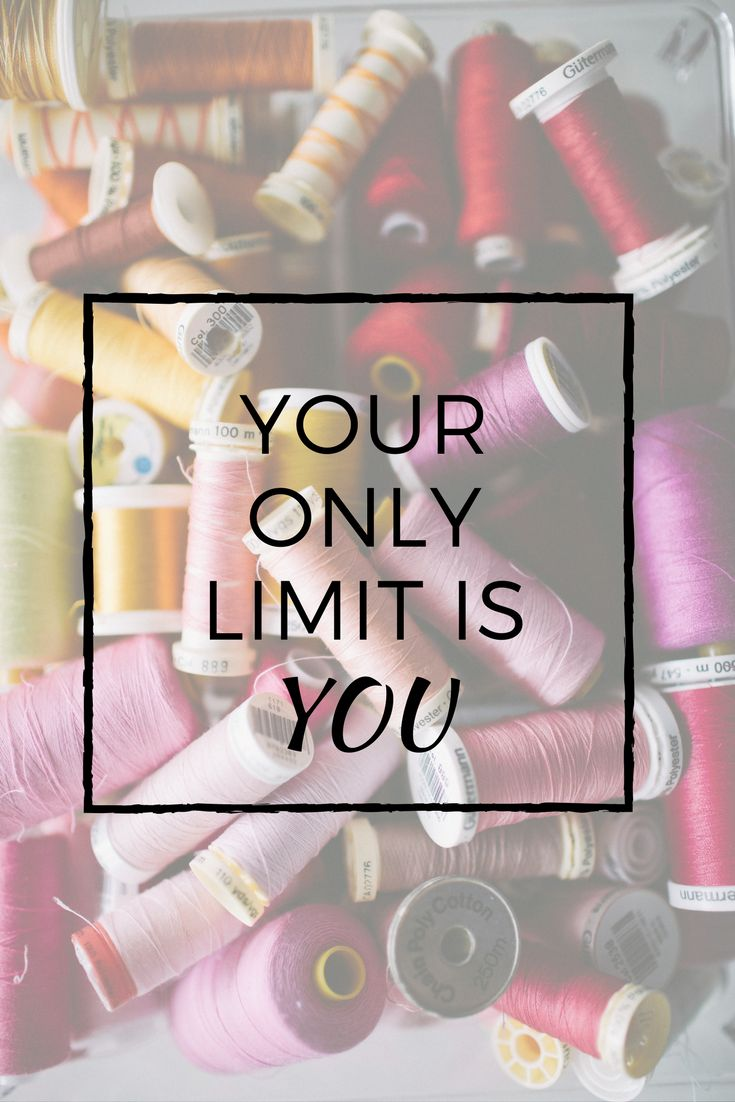 Your only limit is you  #create #sew #sewing #quotes #inspire #nolimits #motivational #sensationalsewing