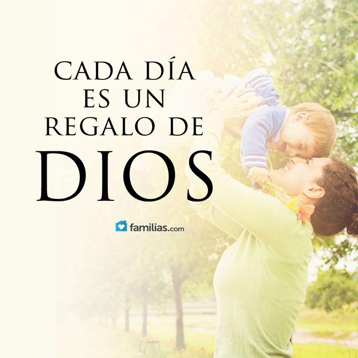 Cada día es un regalo de Dios