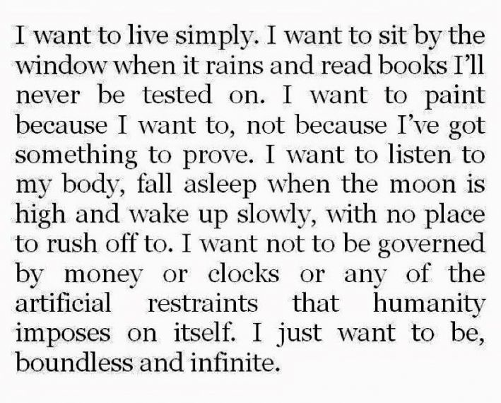 I just want to be, boundless and infinite.