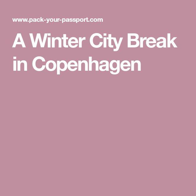 A Winter City Break in Copenhagen