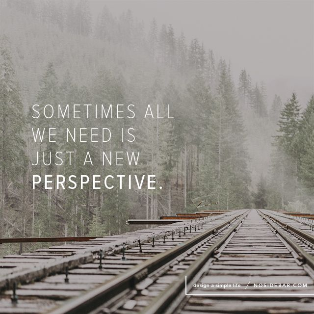 Sometimes the first step to a more simple, intentional life is seeing the world through a different lens, and gaining a new perspective.