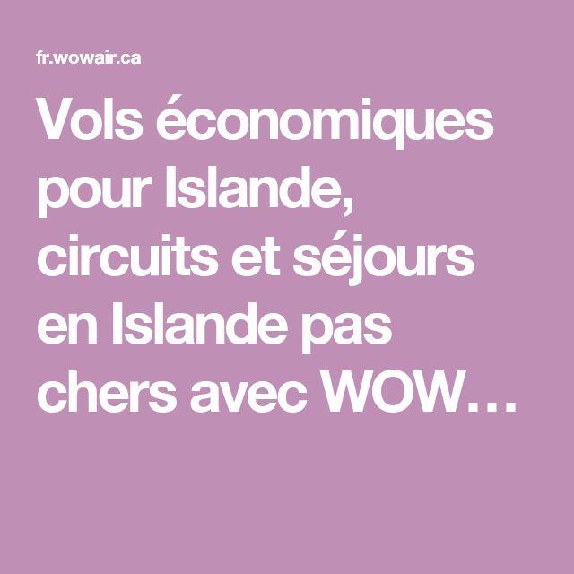 Vols économiques pour Islande, circuits et séjours en Islande pas chers avec WOW…