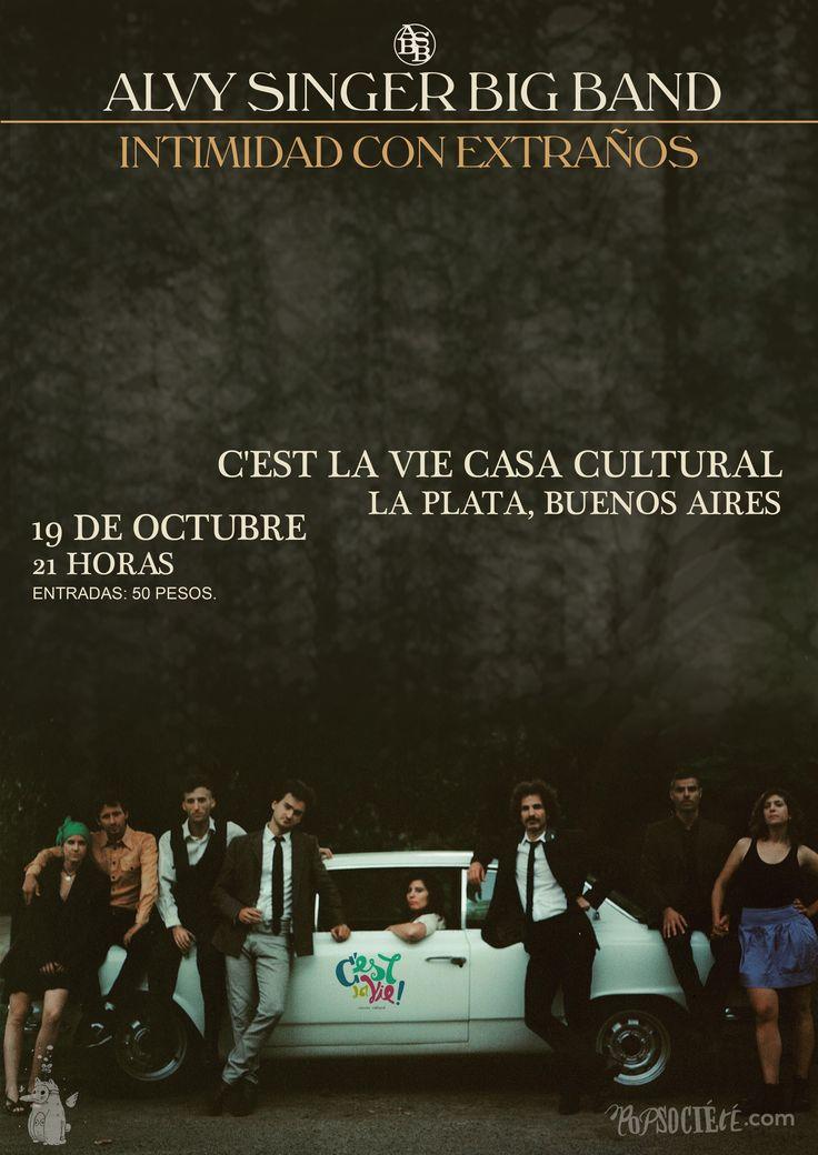 Alvy Singer Big Band continúa con la promoción de Intimidad con extraños. 19 de octubre, C'est la vie - La Plata, Buenos Aires.