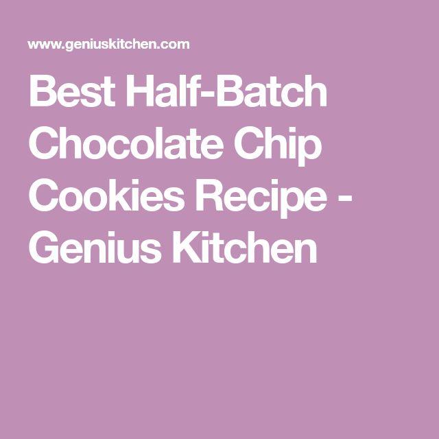 Best Half-Batch Chocolate Chip Cookies Recipe - Genius Kitchen