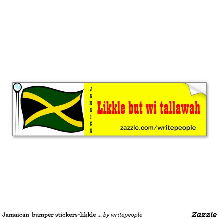 Jamaican bumper stickers likkle but wi tallawah