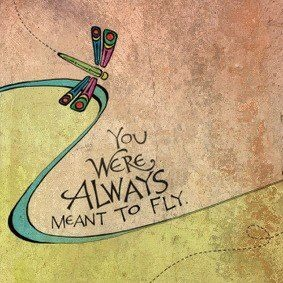 You always were meant to fly.  Absolutley!  Norma Doiron