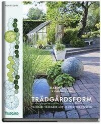 Trädgårdsform : vackrare trädgård med arkitektens verktyg (inbunden)