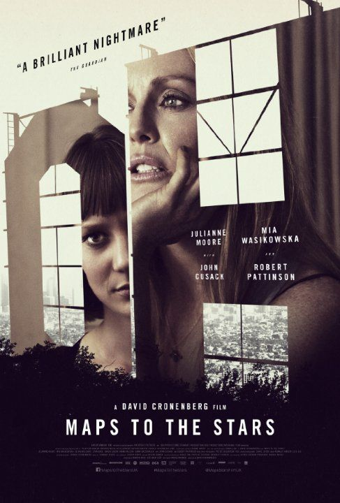 Maps to the Stars (2014) ugh... It was awful, the movie is creepy and too weird. I don't know how I managed to finish it!