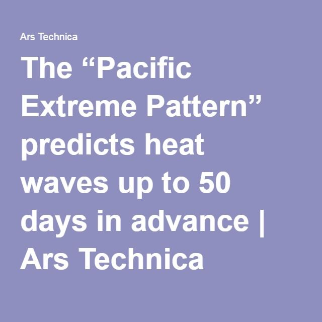 """The """"Pacific Extreme Pattern"""" predicts heat waves up to 50 days in advance 