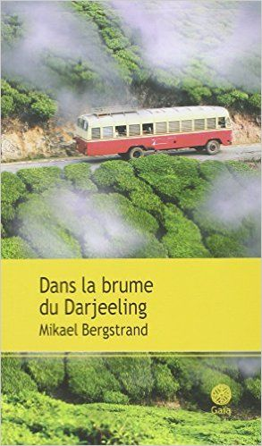 Amazon.fr - Dans la brume de Darjeeling - Mikael Bergstrand, Emmanuel Curtil - Livres