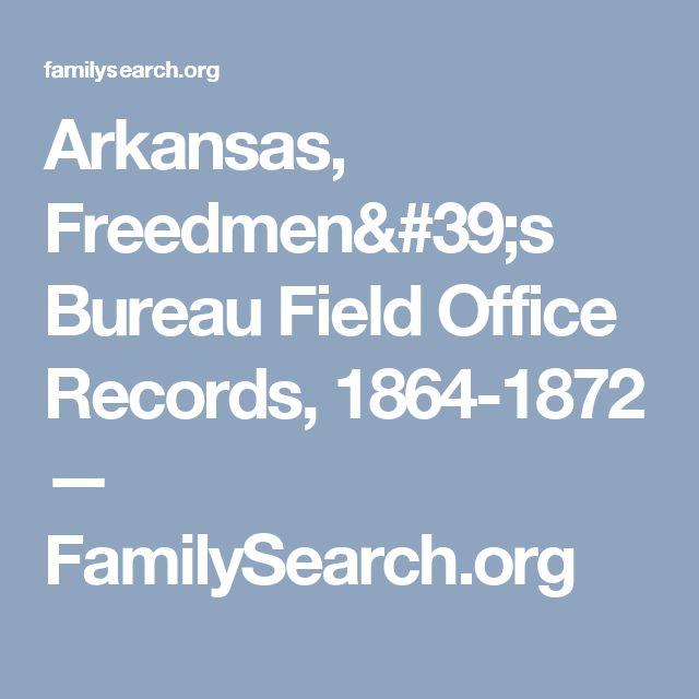 Arkansas, Freedmen's Bureau Field Office Records, 1864-1872 — FamilySearch.org