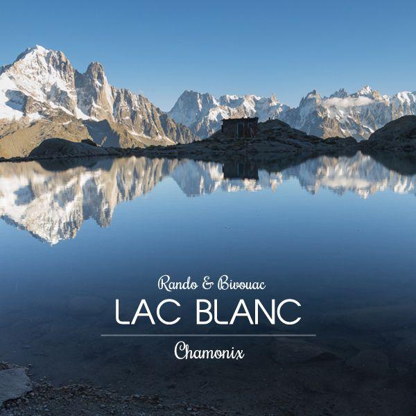 Bivouac et randonnée du Lac Blanc à Chamonix | Blog voyage, outdoor, photo et GoPro