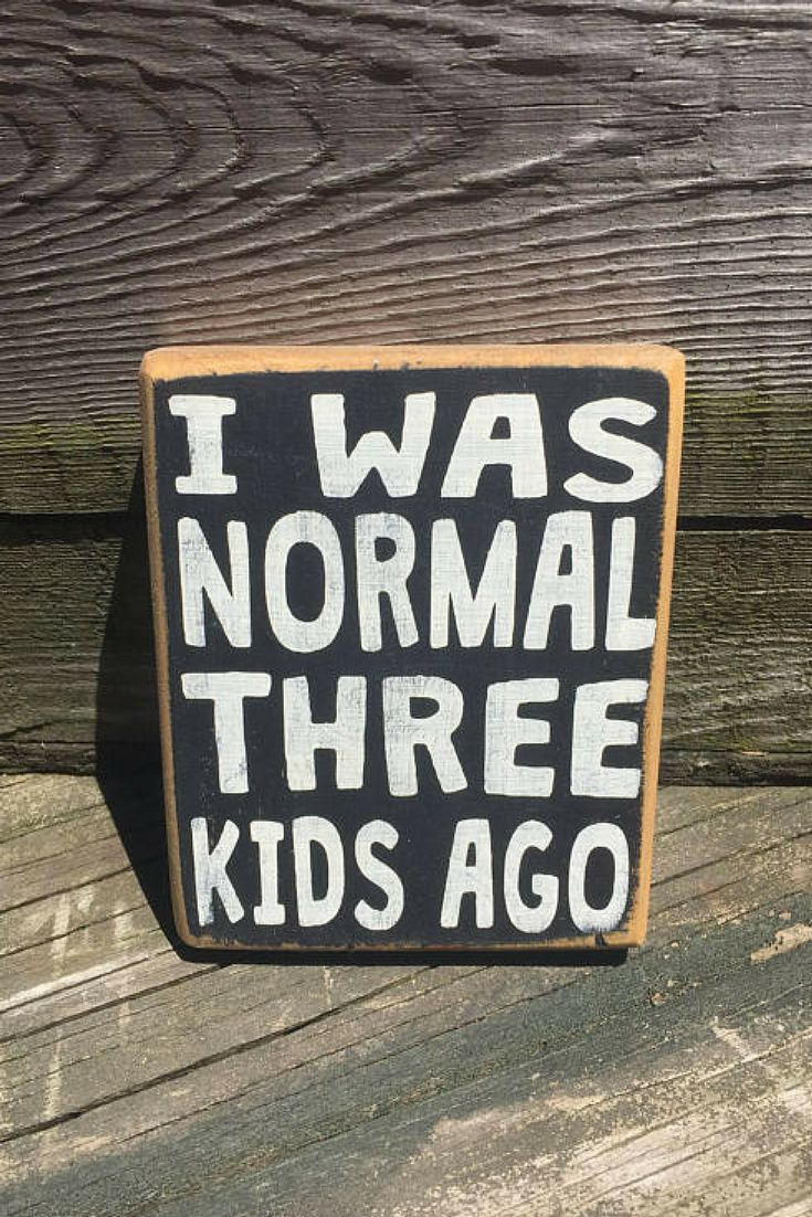 I was normal three kids ago, I was normal two kids ago, funny Mom sign, Mother's day gift, Mom sign, Funny gift for Mom, Motherhood Humor #affiliate