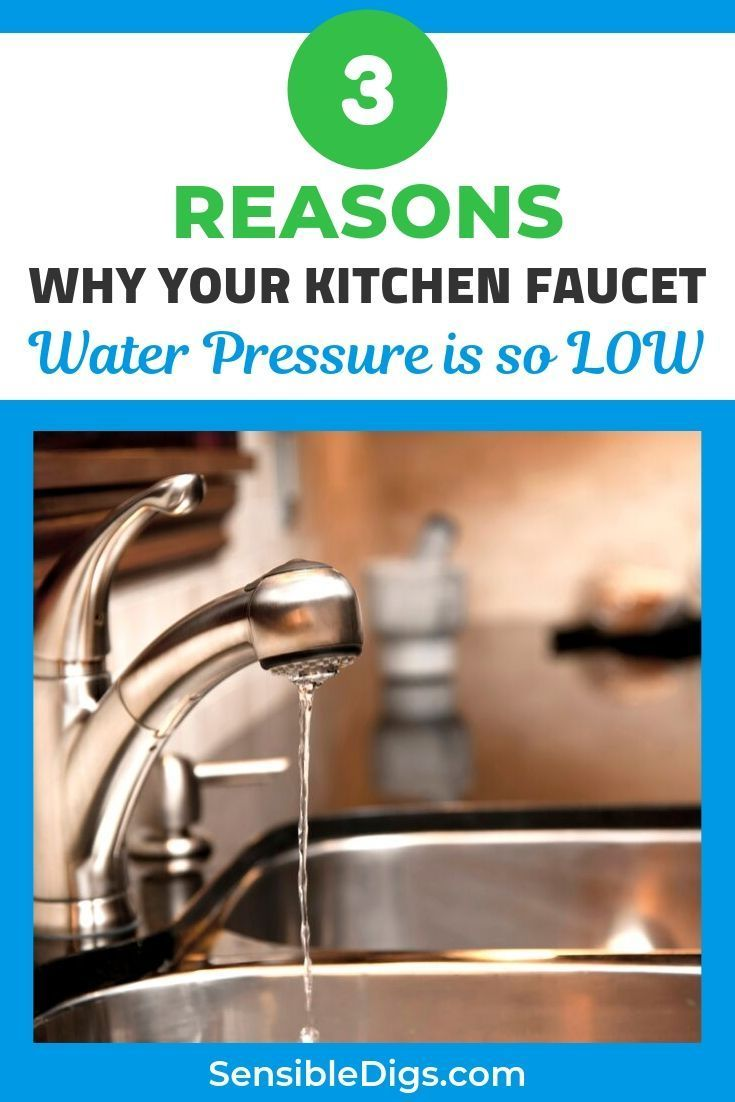 How To Fix Low Pressure In Kitchen Faucet 3 Solutions Sensible Digs Kitchen Faucet Kitchen Water Faucet Kitchen Faucet Repair