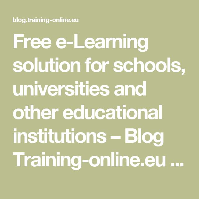 Free e-Learning solution for schools, universities and other educational institutions – Blog Training-online.eu – FREE e-Learning platform
