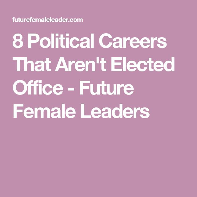 8 Political Careers That Aren't Elected Office - Future Female Leaders