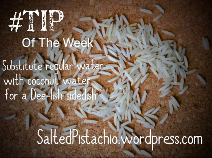 """TheSaltedPistachio on Twitter: """"#Tip of the week: Substitute regular water for coconut water for a Dee-lish sidedish -SaltedPistachio.wordpress.com  Visit the post for more."""