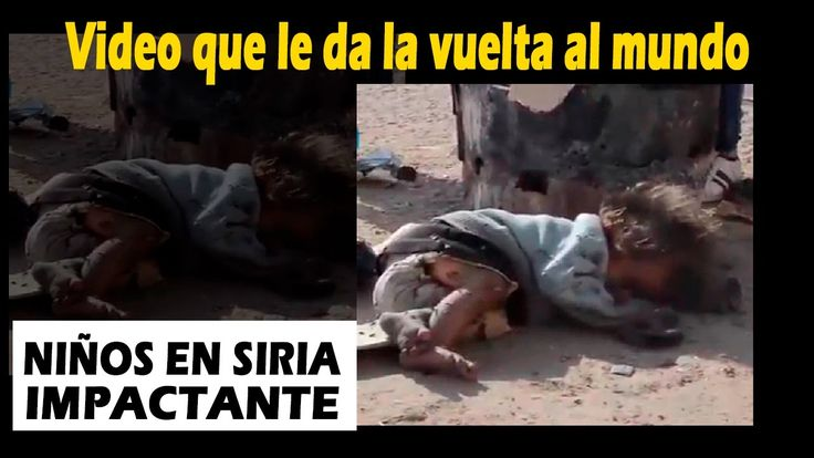 LOS NIÑOS DE SIRIA imagenes desgarradoras Noticias de Hoy