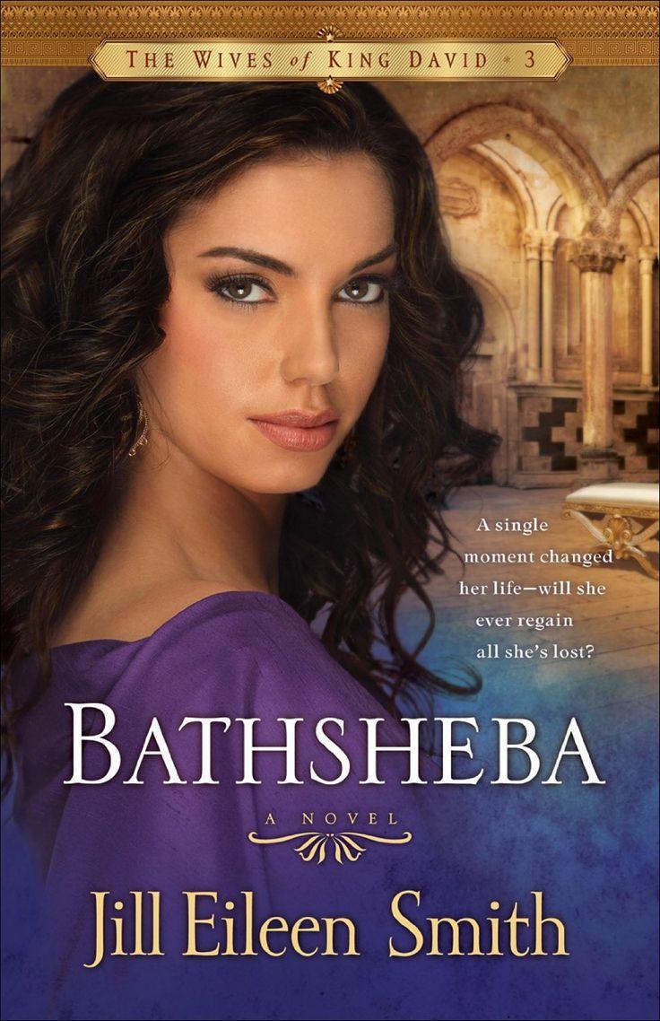 Bathsheba (the Wives Of King David #3) By Jill Eileen Smith Bathsheba
