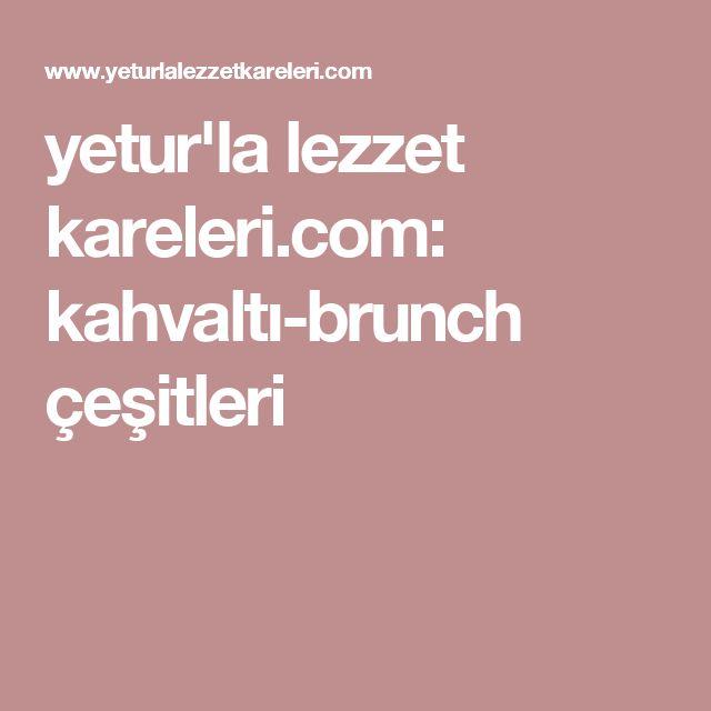 yetur'la lezzet kareleri.com: kahvaltı-brunch çeşitleri