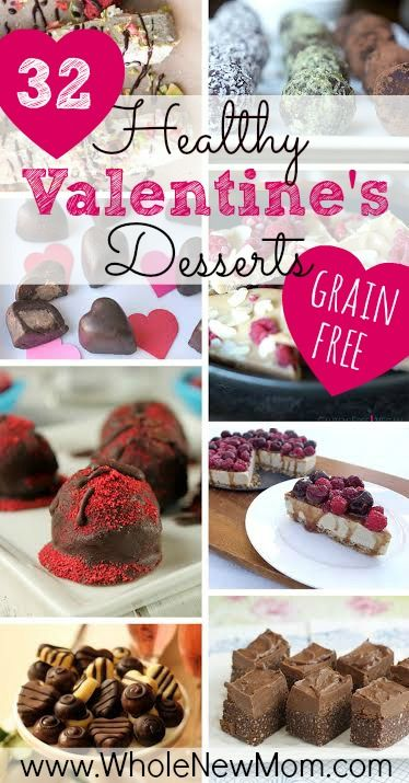 32 Healthy Valentines Dessert Recipes to indulge in without guilt - all grain free, mainly paleo - sure to tempt you and help you stay healthy