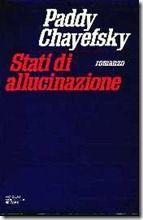 Stati di allucinazione - Paddy Chayefsky