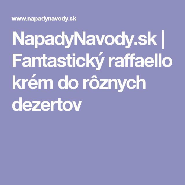 NapadyNavody.sk | Fantastický raffaello krém do rôznych dezertov