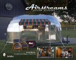 Airstreams Custom Interiors by David Winick: Vivid retore Book on how to do everything with an Airsteam trailer. #airstream #travel #camping #rv #usa