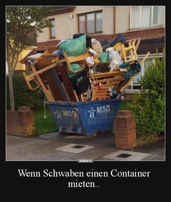 When Swabia rent a container .. | Funny pictures, sayings, jokes, really funny