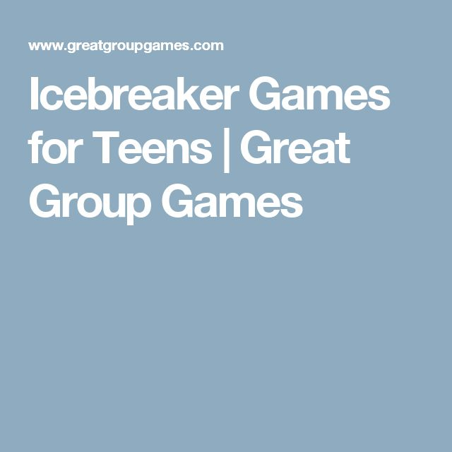 Icebreaker Games for Teens | Great Group Games