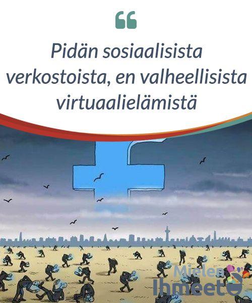#Pidän sosiaalisista verkostoista, en valheellisista virtuaalielämistä  Sosiaaliset #verkostot eivät ole muuta kuin #vaihtoehtoinen kommunikointikanava. Niitä käytetään tiedon jakamiseen ja vuorovaikutukseen eri tavoin sellaisten #ihmisten kanssa, jotka ovat joko kaukana tai muodostavat osan #päivittäisestä elämästämme.
