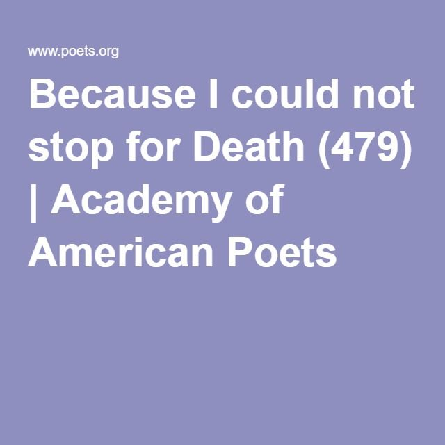 literary analysis of the poem because i could not stop for deat by emily dickinson In the poem 'because i could not stop for death, emily dickinson depicts a  to  read the second interpretation, scroll down to the bottom and click 'next' of page.