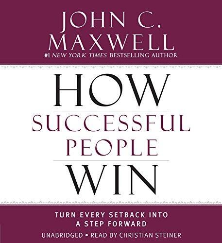 Audiobook How Successful People Win Turn Every Setback Into A Step Forward Successful People Books To Read Online Setback
