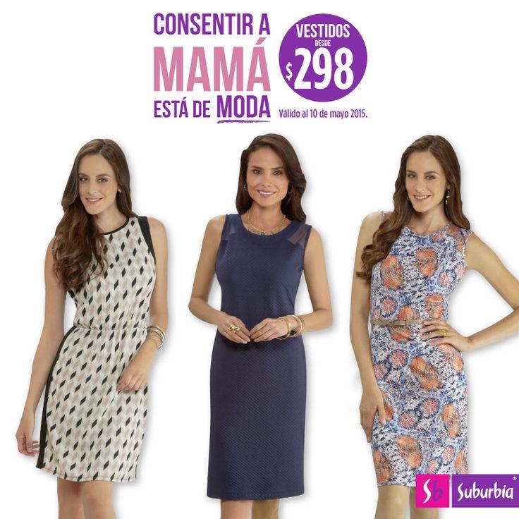 ¡El mejor regalo para consentir a mamá está en Suburbia! Ven y encuentra gran variedad de vestidos desde $298.