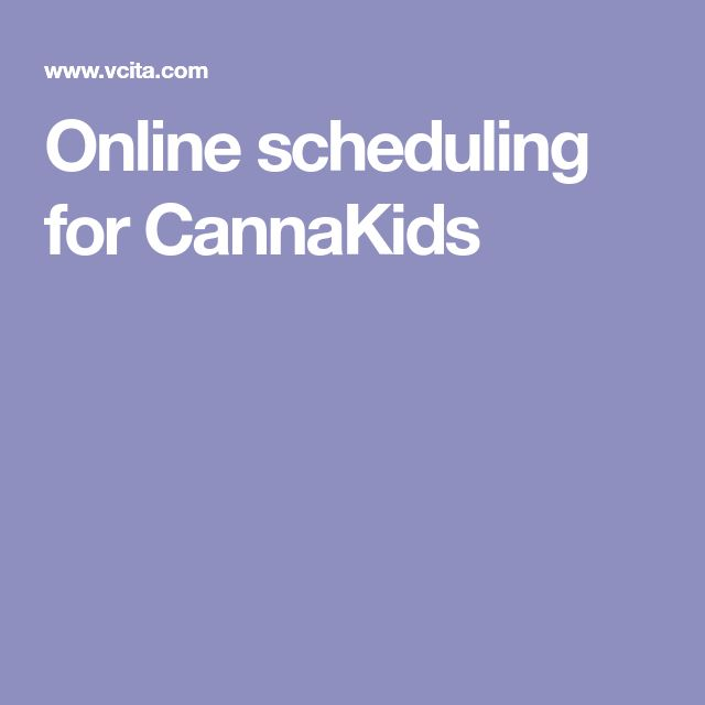 Online scheduling for CannaKids