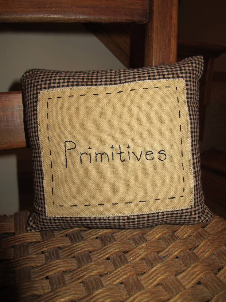 Primitives Pillow!  Designed and made by Yesterday Once More.