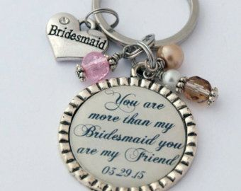 ... Gift for Friend, Custom Key Chain, Sentimental Quote, Wedding Party