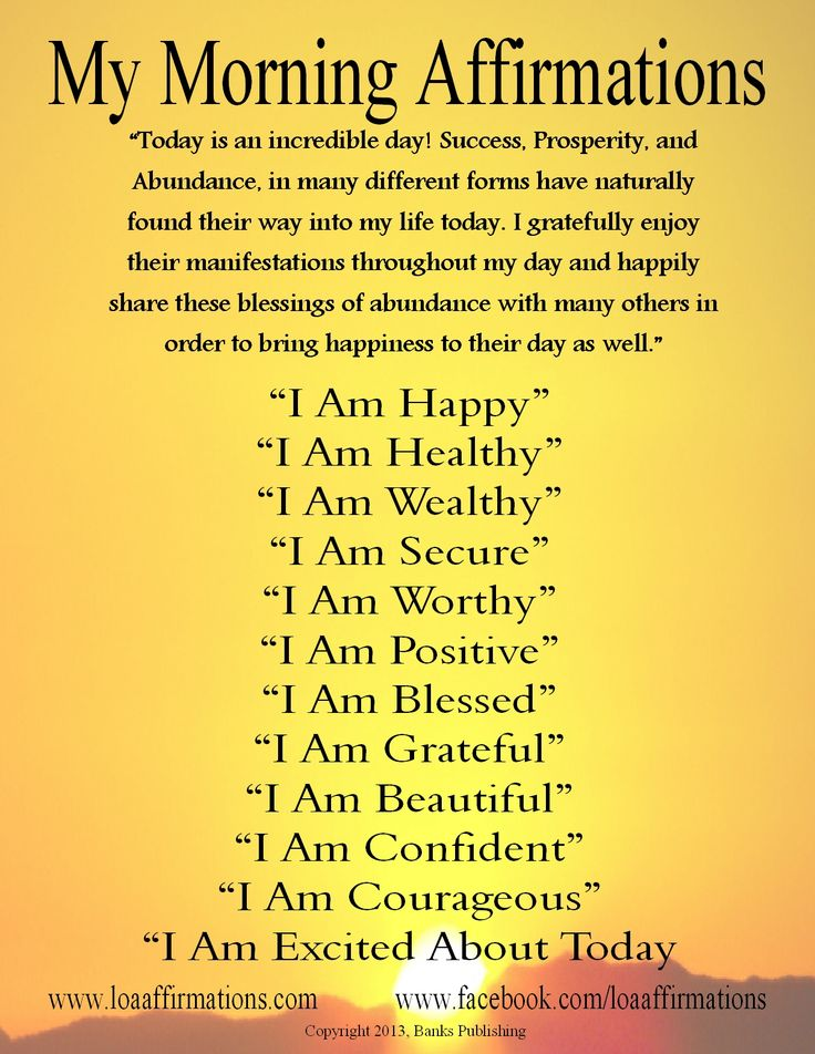 "Hi everyone! Here is a ""Morning Affirmations"" poster I made for you to print out and declare it out loud every morning to start your day with excitement and positive energy. Remember to SMILE, share and be a blessing to someone else's day.... every day! - Rob www.facebook.com/loaaffirmations"