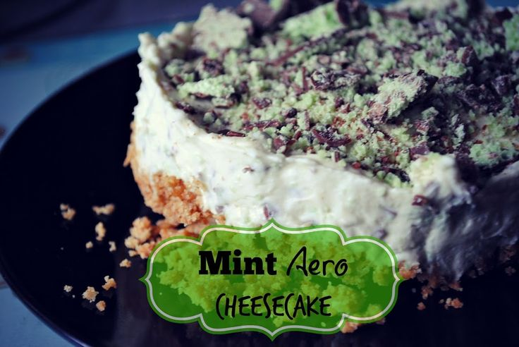 Mint Aero Cheesecake Recipe | Super Busy Mum