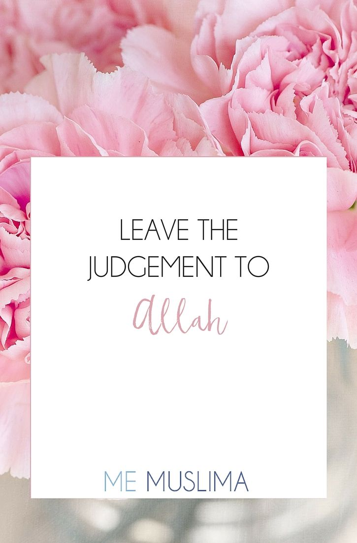 Leave The Judgement To Allah - #Allah #Judge #Trust #Companionship #Islam…