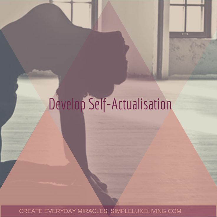 Develop Self Actualisation By Seeking Within - Simple Luxe Living