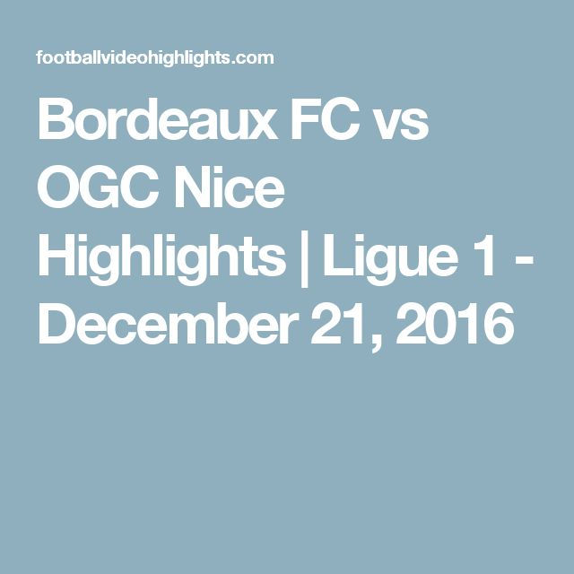 Bordeaux FC vs OGC Nice Highlights | Ligue 1 - December 21, 2016