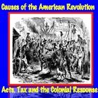 Causes of the American Revolution: Acts, Tax & Colonists' Response (Part 2 of 9)