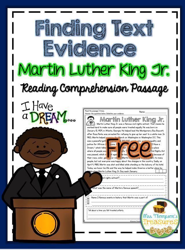 Free Martin Luther King Jr. Reading Comprehension   Help your students become more confident readers with this fun and interactive passage about Martin Luther King Jr. It is perfect for helping students build stamina and fluency while finding text evidence to prove their answers in the text.  Visit my blog for the download!  3 - 5 free Martin Luther King Martin Luther King Jr. activities Mrs. Thompson's Treasures reading comprehension text evidence