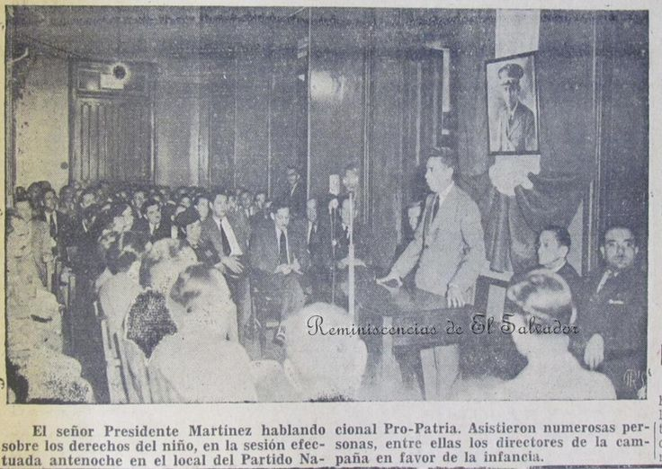 9 de enero de 1941. El señor presidente Martinez, hablando sobre los derechos del niño,en la sesion efectuada antenoche en el local del Partido Nacional Pro-Patria, asistieron numerosas personas, entre ellas los directores de la campaña en favor de la infancia y el Grupo Masferrer ,organizado por renombrados intelectuales como Miguel Ángel Espino, María de Baratta entre otros