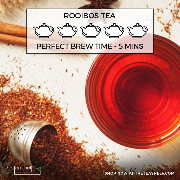 Rooibos tea has a longer steeping time than most other teas! Steeping it for more than five to ten minutes greatly increases the anti-oxidants and nutrients in the finished cup!